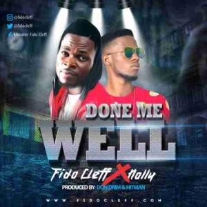 Fido Clef - Done Me Well (Ft Nolly)